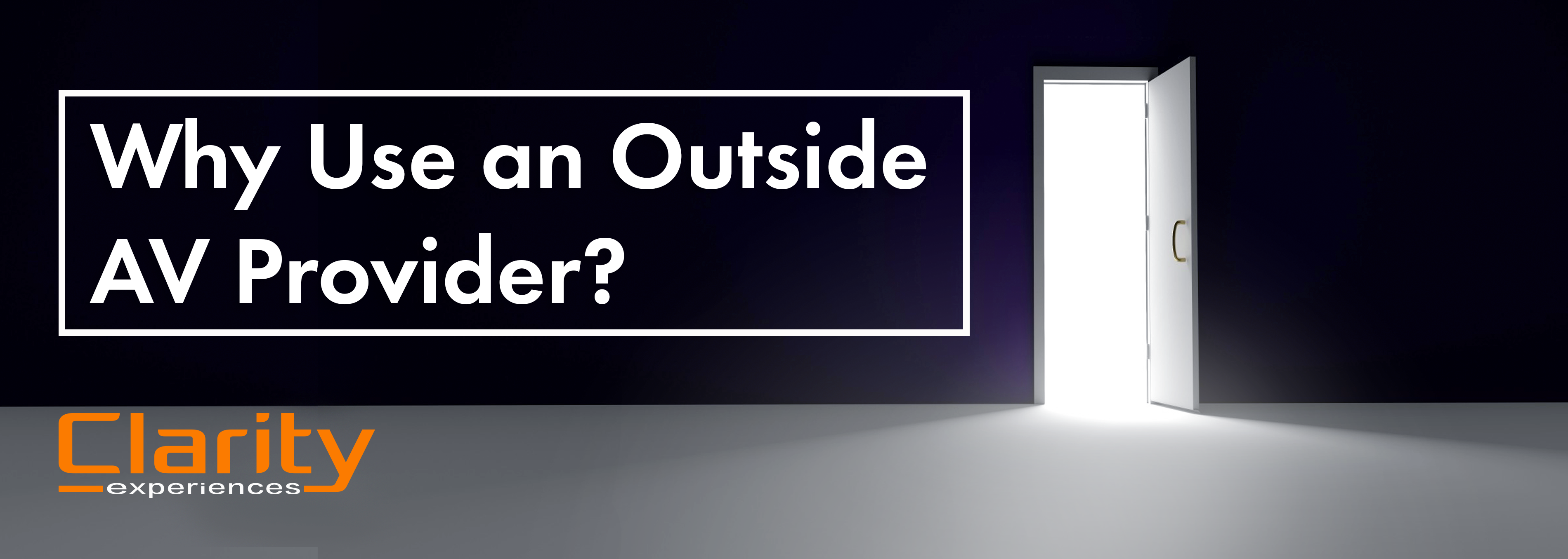 Why Use an Outside Audio Visual Provider | Clarity Experiences